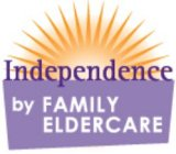 Independence by Family Eldercare - Premium home care services. Aging in Place.